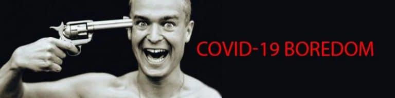 covid-19 boredom