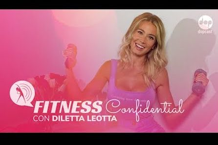 confidential, fitness with Diletta Leotta, a podcast